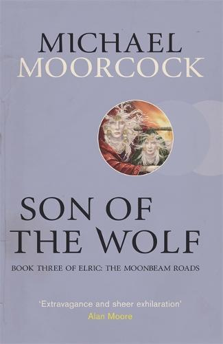 Son of the Wolf: Book Three of Elric: The Moonbeam Roads (Paperback)