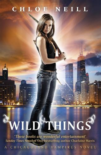 Wild Things: A Chicagoland Vampires Novel - Chicagoland Vampires Series (Paperback)