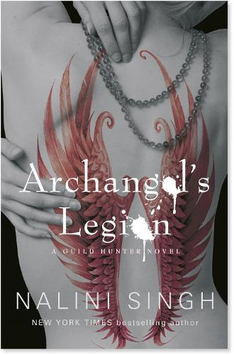 Archangel's Legion: Book 6 - The Guild Hunter Series (Paperback)