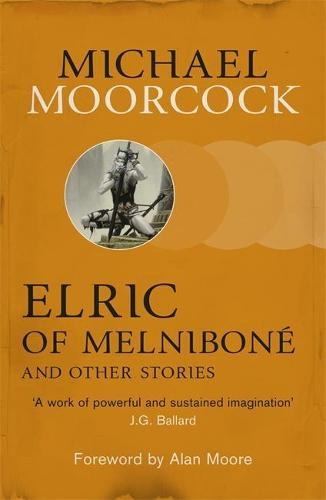 Elric of Melnibone and Other Stories (Paperback)