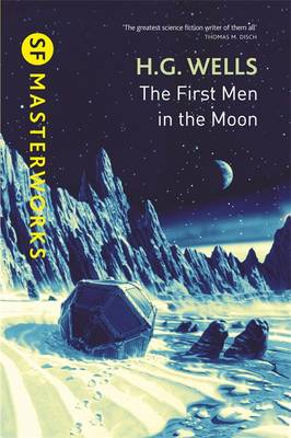 The First Men In The Moon - S.F. Masterworks (Hardback)