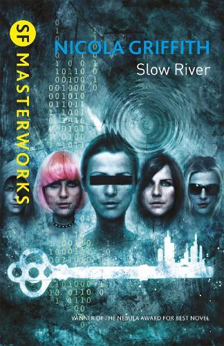 Slow River - S.F. Masterworks (Paperback)