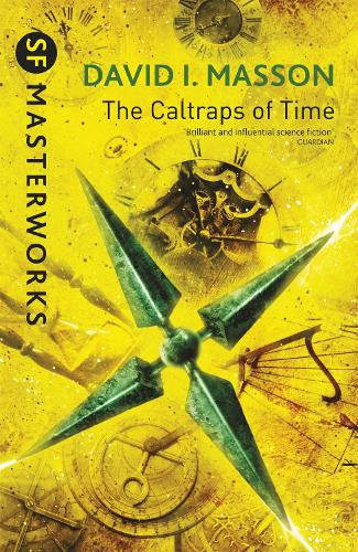 The Caltraps of Time - S.F. Masterworks (Paperback)