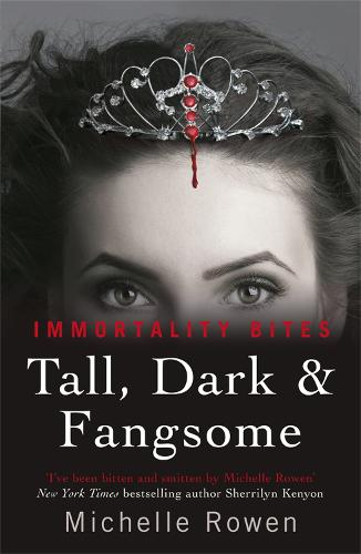 Tall, Dark & Fangsome: An Immortality Bites Novel - IMMORTALITY BITES (Paperback)