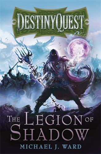 The Legion of Shadow: DestinyQuest Book 1 - DESTINYQUEST (Paperback)