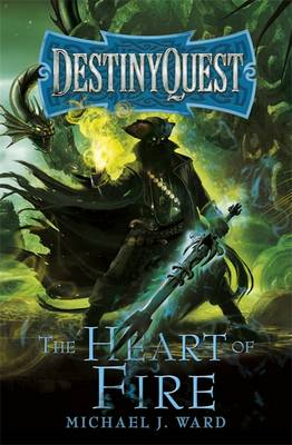 The Heart of Fire: DestinyQuest Book 2 - DESTINYQUEST (Paperback)