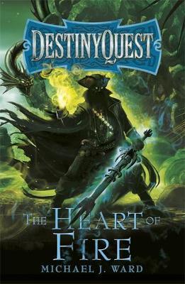 The Heart of Fire: DestinyQuest Book 2 - DESTINYQUEST (Paperback)