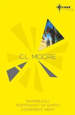 C.L. Moore SF Gateway Omnibus: Jirel of Joiry, Northwest of Earth, Judgement Night (Paperback)