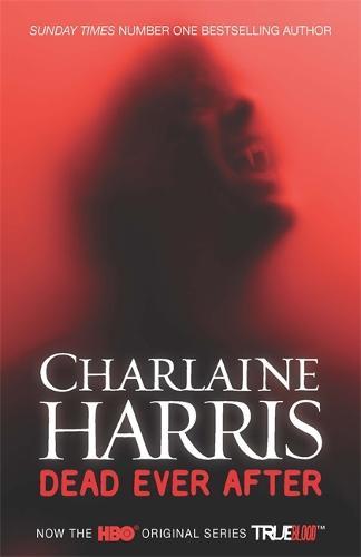Dead Ever After: A True Blood Novel - Sookie Stackhouse 13 (Paperback)