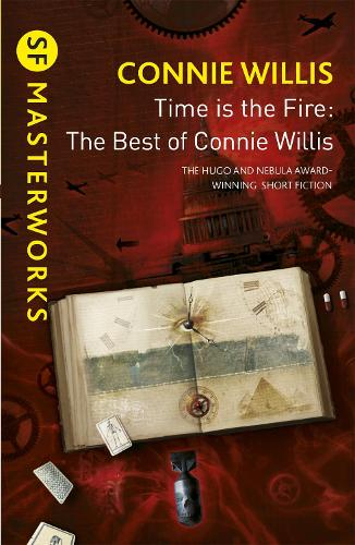 Time is the Fire: The Best of Connie Willis - S.F. Masterworks (Paperback)