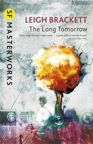 The Long Tomorrow - S.F. Masterworks (Paperback)
