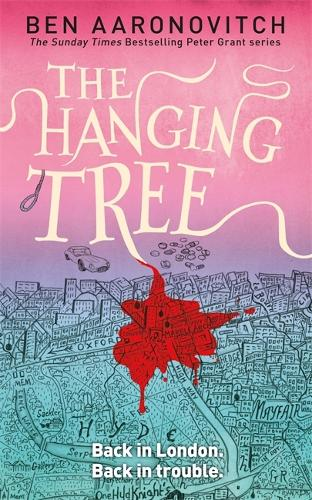The Hanging Tree: The Sixth Rivers of London novel - A Rivers of London novel (Hardback)
