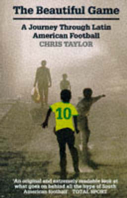 The Beautiful Game: A Journey through Latin American Football (Paperback)