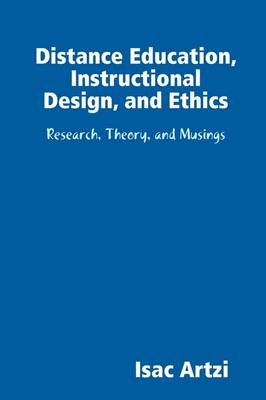 Distance Education, Instructional Design, and Ethics (Paperback)