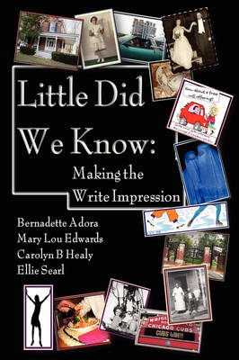 Little Did We Know: Making the Write Impression (Paperback)