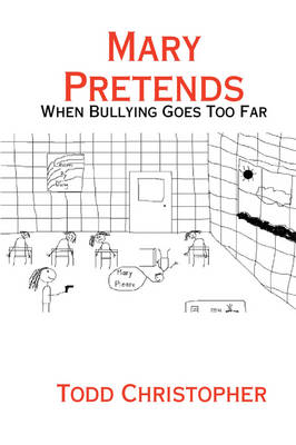 Mary Pretends: When Bullying Goes Too Far (Hardback)