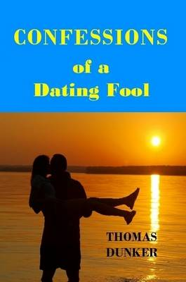 Confessions of a Dating Fool (Paperback)