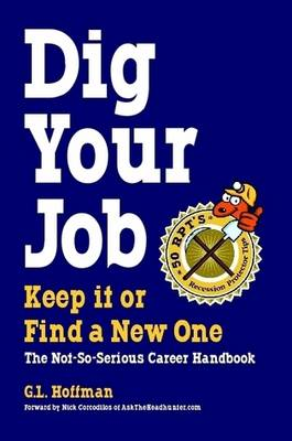 DIG YOUR JOB: Keep it or Find a New One (Paperback)