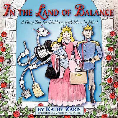 In the Land of Balance: A Fairy Tale for Children, With Mom in Mind (Paperback)