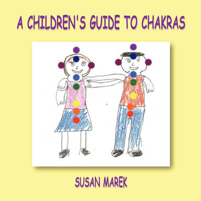 A Children's Guide to Chakras (Paperback)