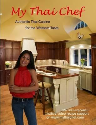 My Thai Chef - Authentic Thai Cuisine for the Western Taste (Paperback)
