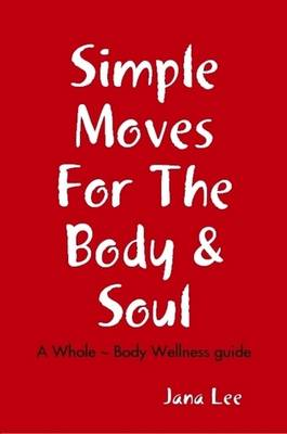 Simple Moves For The Body & Soul (Paperback)