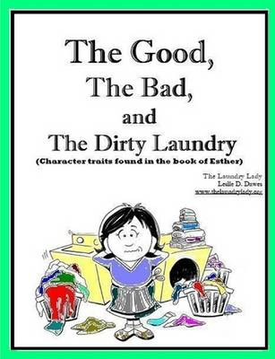The Good, The Bad and The Dirty Laundry (Paperback)