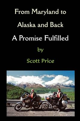 From Maryland to Alaska and Back: A Promise Fulfilled (Paperback)
