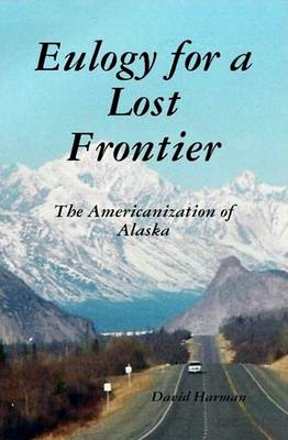 Eulogy for a Lost Frontier (Black & White) (Hardback)