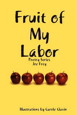 Fruit of My Labor (Paperback)