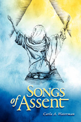 Songs of Assent (Paperback)