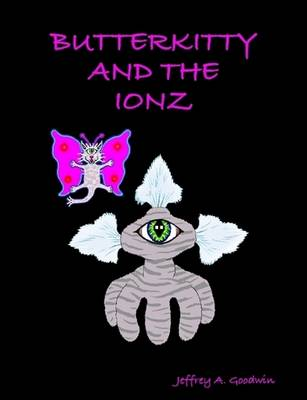 Butterkitty and the Ionz (Paperback)