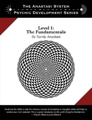 The Anastasi System - Psychic Development Level 1: The Fundamentals (Paperback)