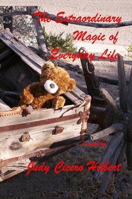 The Extraordinary Magic of Everyday Life (Paperback)