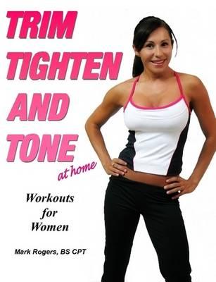 Trim Tighten and Tone (Paperback)