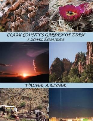 Clark County's Garden of Eden (Paperback)