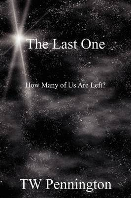 The Last One: How Many of Us Are Left? (Paperback)