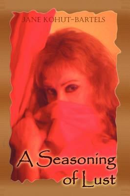 A Seasoning of Lust (Paperback)