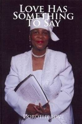 Love Has Something to Say (Paperback)