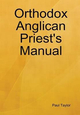 Orthodox Anglican Priest's Manual (Hardback)