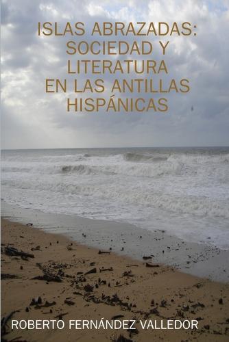 Islas Abrazadas: Sociedad y Literatura (Paperback)