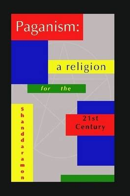 Paganism: A Religion For The 21st Century (Paperback)