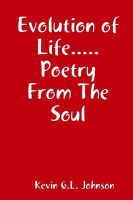 Evolution of Life...Poetry From The Soul (Paperback)