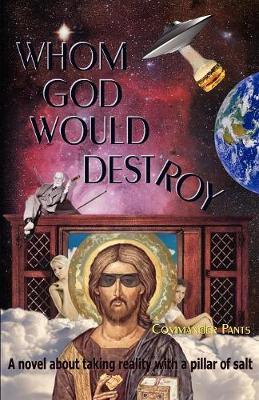 Whom God Would Destroy (Paperback)