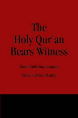 The Holy Qur'an Bears Witness (Paperback)