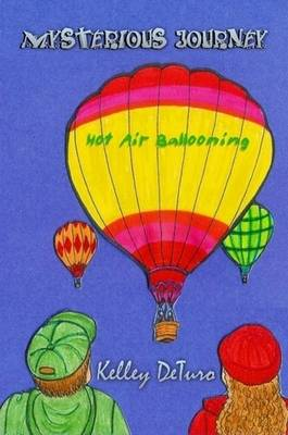 Mysterious Journey: Hot Air Ballooning (Paperback)
