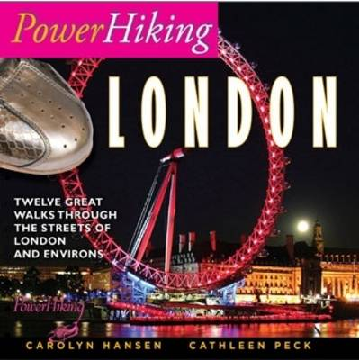 PowerHiking London: Eleven Great Walks Through the Streets of London and Environs (Paperback)