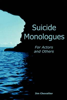 Suicide Monologues for Actors and Others (Paperback)
