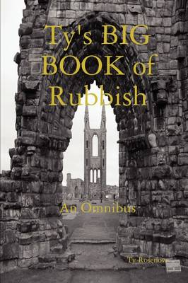 Ty's BIG BOOK of Rubbish: An Omnibus (Hardback)