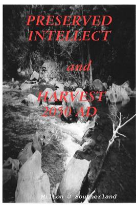 PRESERVED INTELLECT and HARVEST 2050 AD (Paperback)